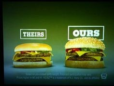 Image advertising: This advertisement shows that the company's burgers are far more superior than other companies.
