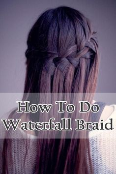 How to Do Waterfall Braid