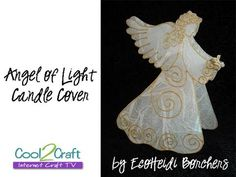 How to Make an Angel of Light Candle Cover by EcoHeidi Borchers