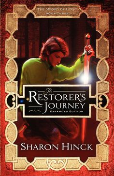 The Restorer's Journey--expanded edition by Sharon Hinck