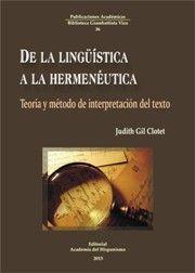 De la lingüística a la hermenéutica : teoría y método de interpretación del texto / Judit Gil Clotet
