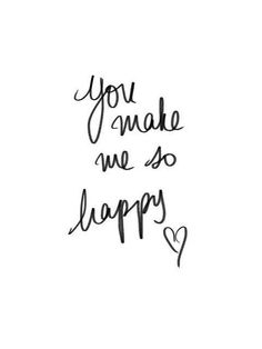 """Love Quotes Ideas : """"You Make Me so Happy"""" - Quotes Sayings Cute Quotes, Words Quotes, Wise Words, Qoutes, Sayings, Happy Quotes, Motivational Quotes, Inspirational Quotes, Love You"""