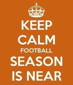 Keep Calm Football Season Is Near!