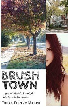 Brushtown #wattpad #opowiadanie