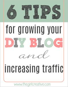 6 Tips for Growing Your DIY Blog and Increasing Traffic - The Girl Creative