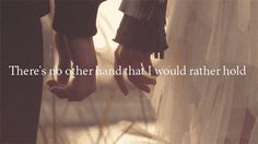 Theres no other hand that I would rather hold love love quotes quotes quote holding hands gif teen love sayings teen love