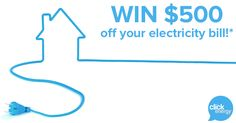 WIN $500 Off Your Electricity Bill!*