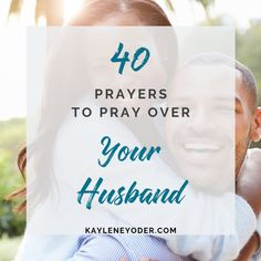 40 Scripture Prayers to Pray Over Your Husband
