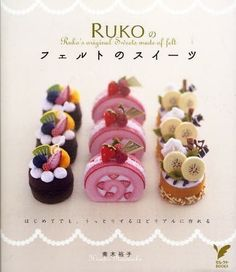 Ruko's Original Sweets Made of Felt - Japanese Craft Pattern Book - Hiroko Nanmoku - B288. $23.50, via Etsy.