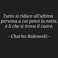 """""""Mi piace"""": 939, commenti: 11 - Tutto E Niente (@tutto.eniente) su Instagram: """"Tutto si riduce all'ultima persone a cui pensi la notte, è lì che si trova il cuore. - Charles…"""""""
