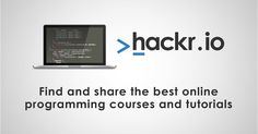 There are tons of online programming courses and tutorials, but it's never easy to find the best one. Try Hackr.io to find the best online courses submitted & voted by the programming community.