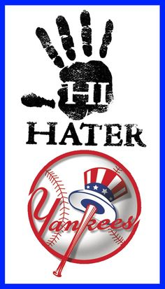 Haters are gonna Hate! Yankees baby!