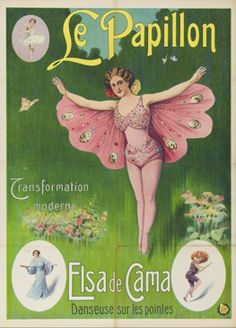 Le Papillon Elsa de Cama The Butterfly - Modern Transformation 1909 Old Circus, Vintage Circus Posters, Vintage Advertising Posters, Circus Art, Vintage Poster, Vintage Postcards, Vintage Advertisements, Vintage Ads, Vintage Images