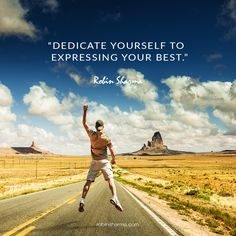 Dedicate yourself to expressing your best. Leadership Development Training, Robin Sharma Quotes, 5am Club, Never Give Up Quotes, Team Building Quotes, Believe Quotes, Sport Quotes, Motivational Posters, Life Inspiration