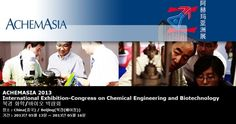 ACHEMASIA 2013 International Exhibition-Congress on Chemical Engineering and Biotechnology  북경 화학/바이오 박람회