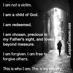 I Am Not a Victim #victim #redeemed #identity