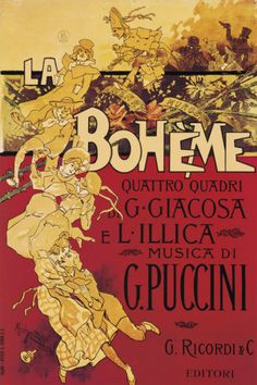 Puccini, La Boheme by Adolfo Hohenstein // vintage opera poster> I was Mimi in La Boheme at the University of Wichita! Thank you, Ines Jamison and Mr. Robertson!