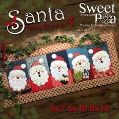 A Sweet Pea patchwork Christmas machine embroidery design for a table runner with 5 different Santa blocks made in the 5x7, 6x10, 8x12 hoop sizes.