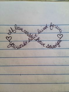 """If love could have saved you, you would have lived forever"" infinity memorial tattoo idea.... I want this."