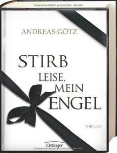 Stirb leise, mein Engel!: Amazon.de: Andreas Götz, Büro Süd GmbH: Bücher