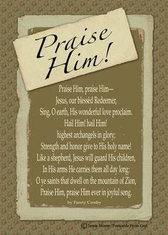 Praise Him, praise Him ever in joyful song! www.facebook.com/PostcardsFromGod