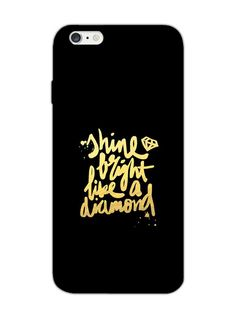 301adafd3c1f Shine Bright - Typography - Designer Mobile Phone Case Cover for Apple  iPhone 6 plus - Buy Online India
