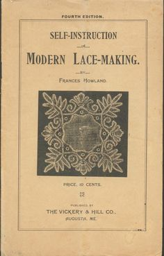 """Self Instruction In Modern Lace Making"", 1885. Full text."