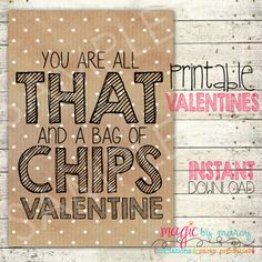Valentine you are all that and a bag of chips! Great for tween valentines. Older kids and teacher gifts. INSTANT DOWNLOAD DIY Valentines Day Printable All by MagicbyMarcy
