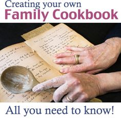 Creating a Family Cookbook! All you need to know about creating your own, GREAT tips and resources! @Amanda Formaro