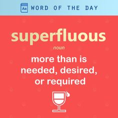 Today's word of the day is a noun: 'superfluous', meaning more than is needed, desired, or required 🧔