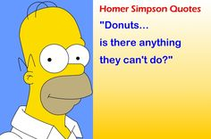 Homer Simpson's life is one giant scene. Simpsons Funny, Simpsons Quotes, Homer Simpson Quotes, Mean Humor, Famous Quotes About Life, Great Tv Shows, Kid Movies, Classic Tv, Cartoon Kids