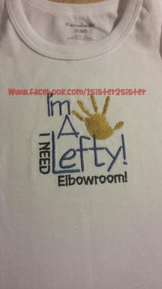 I'm a lefty I need elbow room shirt boys or girls by 1Sister2Sister on Etsy