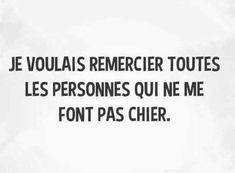 Je voulais #remercier toutes les #personnes qui ne me font pas #chier !!! #blague #drôle #drole #humour #mdr #lol #vdm #rire #rigolo #rigolade #rigole #rigoler #blagues #humours Facebook Sign Up, Sentences, Funny Pictures, Jokes, Lol, Messages, My Love, Phrases, Zero