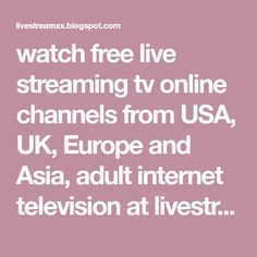 Free channels channels internet channels watch adult