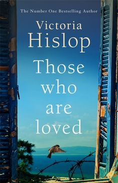 Those Who Are Loved  By Victoria Hislop: Book Review - Athens 1941. After decades of political uncertainty, Greece is polarised between Right- and Left-wing views when the Germans invade.  Fifteen-year-old Themis comes from a family divided by these political differences.
