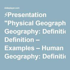 """⚡Presentation """"Physical Geography: Definition – Examples – Human Geography: Definition – Examples – Physical Characteristics:Human Characteristics: Coastal Plains Region."""""""