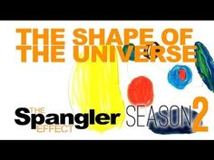 The Spangler Effect - The Shape of the Universe Season 02 Episode 11