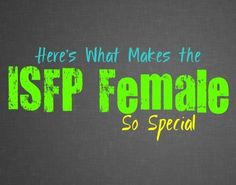 Here Are a Few Things That Make the ISFP Female So Special