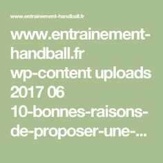 www.entrainement-handball.fr wp-content uploads 2017 06 10-bonnes-raisons-de-proposer-une-pre%CC%81paration-estivale-a%CC%80-ses-joueurs.pdf