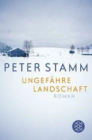 Ungefähre Landschaft - Peter Stamm