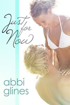 Just for Now - Abbi Glines
