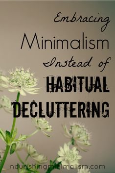 In this blog, I tend to focus a lot on decluttering. I know when I started seeking minimalism, I needed guidance with even the most basic beginnings of decluttering, I longed for encouragement and someone who had been through it, sharing what they know. So, for many articles, that is the bent I take. But …