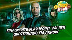 Arrow - Finalmente Flashpoint vai ser questionado em Arrow