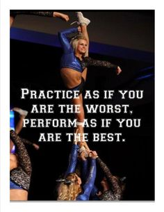 """""""Practice as if you are the worst, perform as if you are the best"""" <3"""