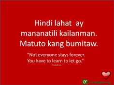 """English to Tagalog Love Quote: """"Not everyone stays forever. You have… – Translation Art Crush Quotes Tagalog, Bisaya Quotes, Memes Tagalog, Tagalog Words, Crush Quotes For Him, Love Quotes For Wife, Real Love Quotes, Sweet Love Quotes, Quotes 2016"""