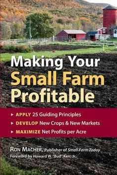 Making Your Small Farm Profitable - by Ron Macher