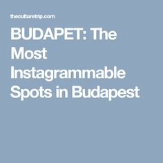 BUDAPET: The Most Instagrammable Spots in Budapest