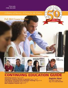 The Triton College Fall Continuing Education Guide is now available online! Start dates range from Aug. 21 through early December.