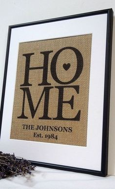 Wedding Gift Home burlap custom sign. Perfect housewarming gift or wedding gift. This is custom art. What a great wedding item or gift that will be remembered forever! This fabulous keepsake can be customized in n Burlap Projects, Burlap Crafts, Vinyl Projects, Craft Projects, Burlap Art, Framed Burlap, Framed Monogram, Burlap Canvas, Craft Gifts