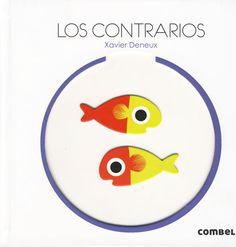 #Infantil / 0 a 3 Años LOS CONTRARIOS - Xavier Deneux #Combel